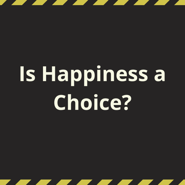 Is Happiness a Choice?